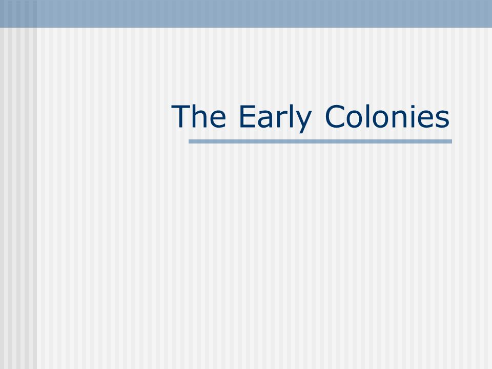 The Early Colonies