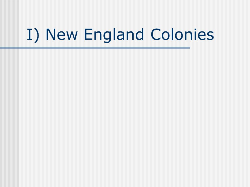 I) New England Colonies