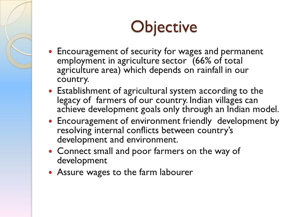 Objective Encouragement of security for wages and permanent employment in agriculture sector (66% of total agriculture area) which depends on rainfall