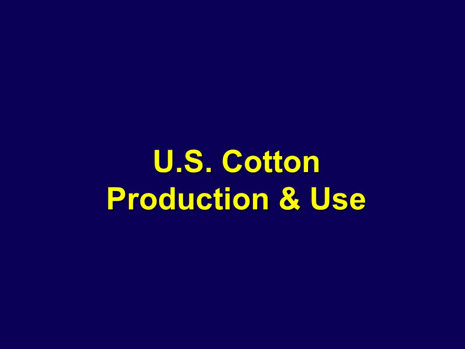 U.S. Cotton Production & Use