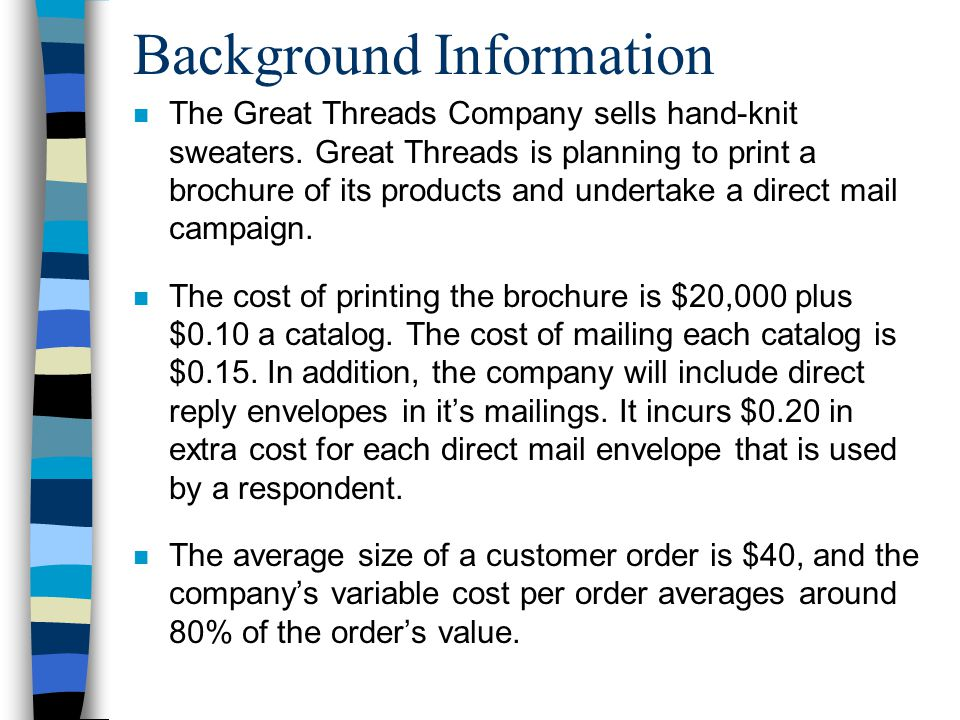 Background Information n The Great Threads Company sells hand-knit sweaters. Great Threads is planning to print a brochure of its products and underta