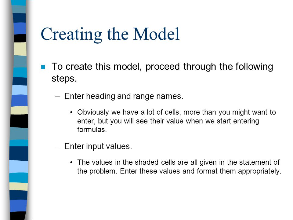 Creating the Model n To create this model, proceed through the following steps.