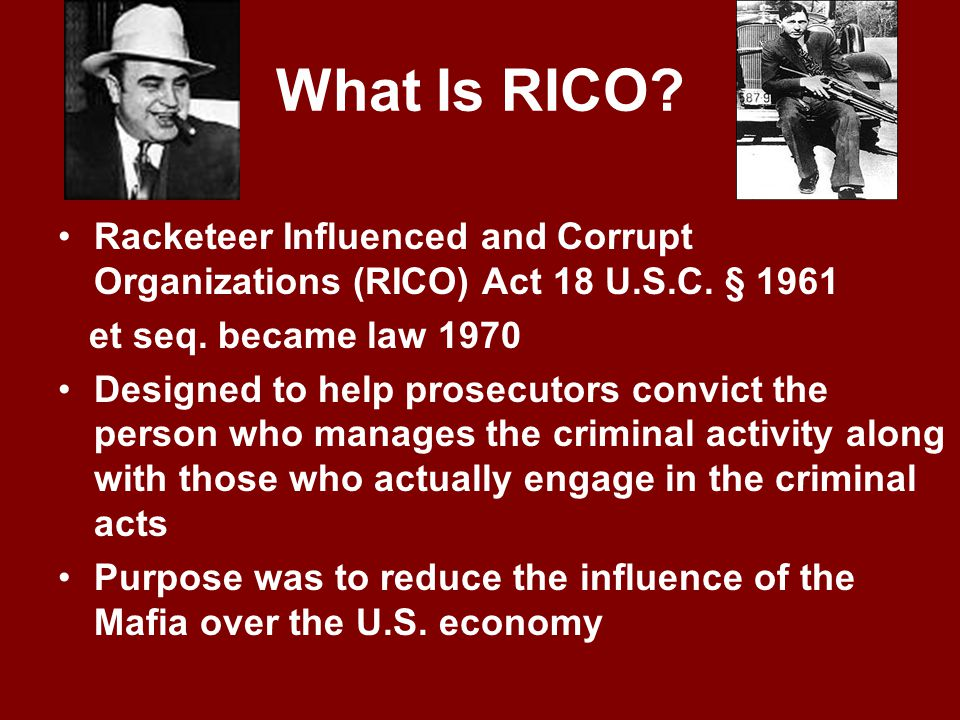 What Is RICO.Racketeer Influenced and Corrupt Organizations (RICO) Act 18 U.S.C.