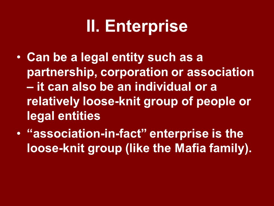 """I. Defendant Persons Can be an individual or corporation so long as the defendant person engaged in a pattern of criminal activity Defendant """"person"""""""