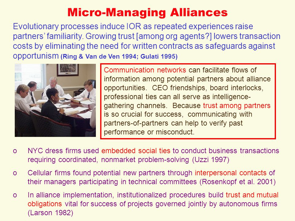 Micro-Managing Alliances Communication networks can facilitate flows of information among potential partners about alliance opportunities. CEO friends