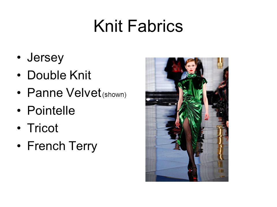 Knit Fabrics Jersey Double Knit Panne Velvet (shown) Pointelle Tricot French Terry