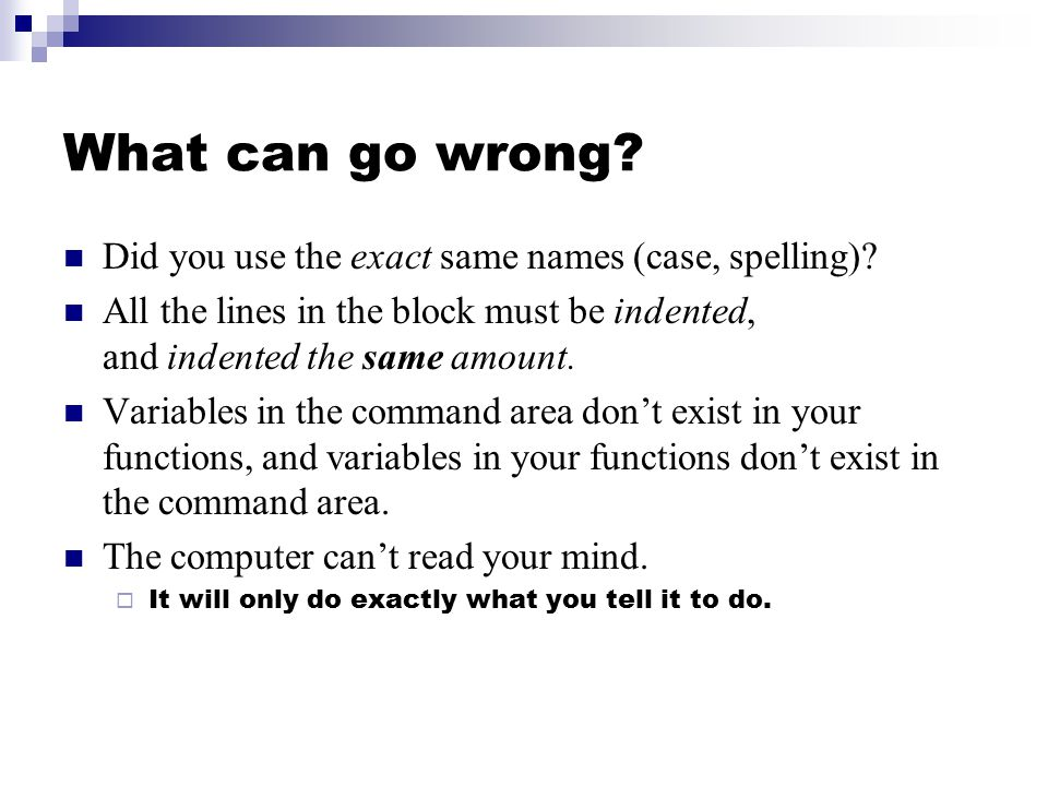 What can go wrong. Did you use the exact same names (case, spelling).