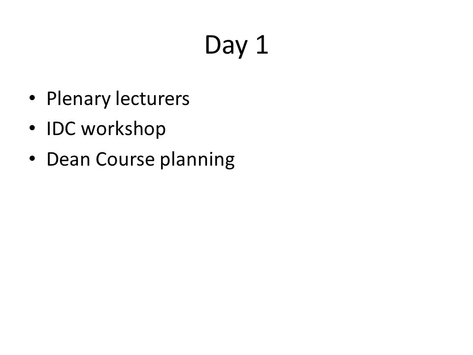 Day 1 Plenary lecturers IDC workshop Dean Course planning