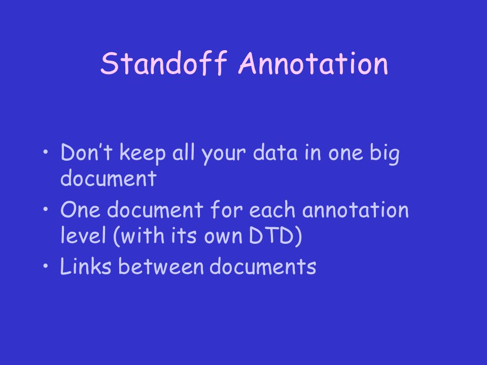 Standoff Example (3): Moves and Words XML turn right for three centimetres okay <move type= align speaker= spk1 id= m2 href= words.xml#id(w6) /> …