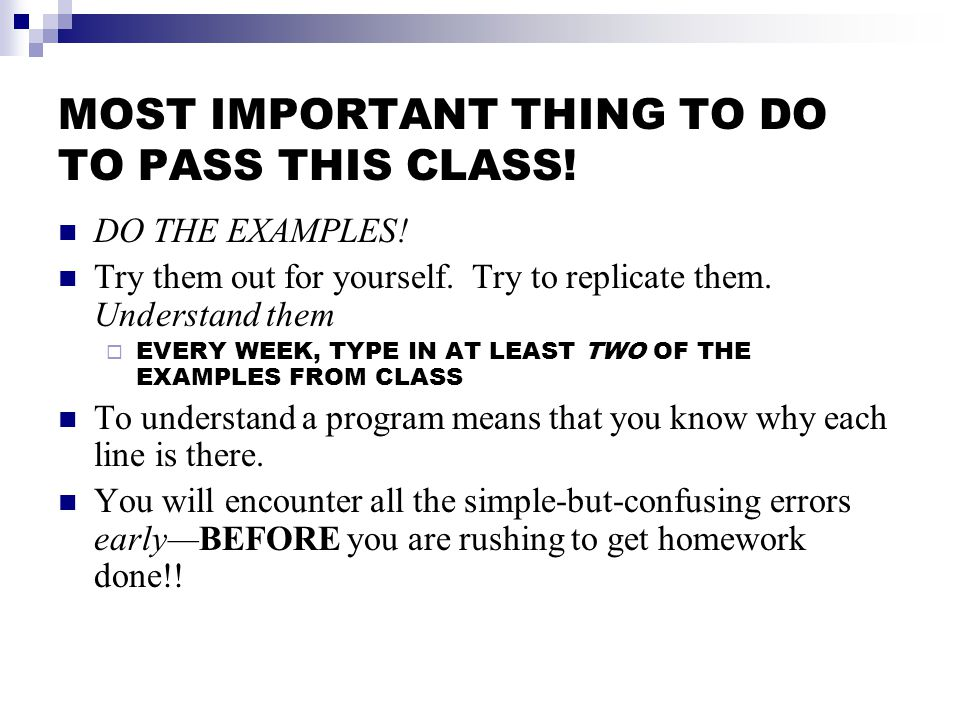 MOST IMPORTANT THING TO DO TO PASS THIS CLASS. DO THE EXAMPLES.