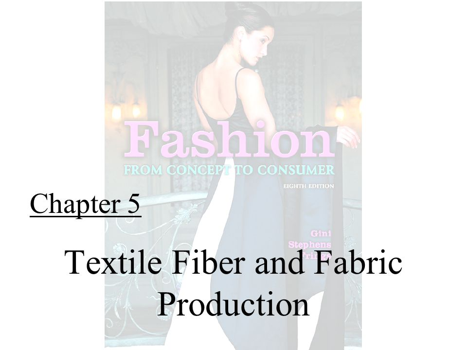 Chapter 5 Textile Fiber and Fabric Production
