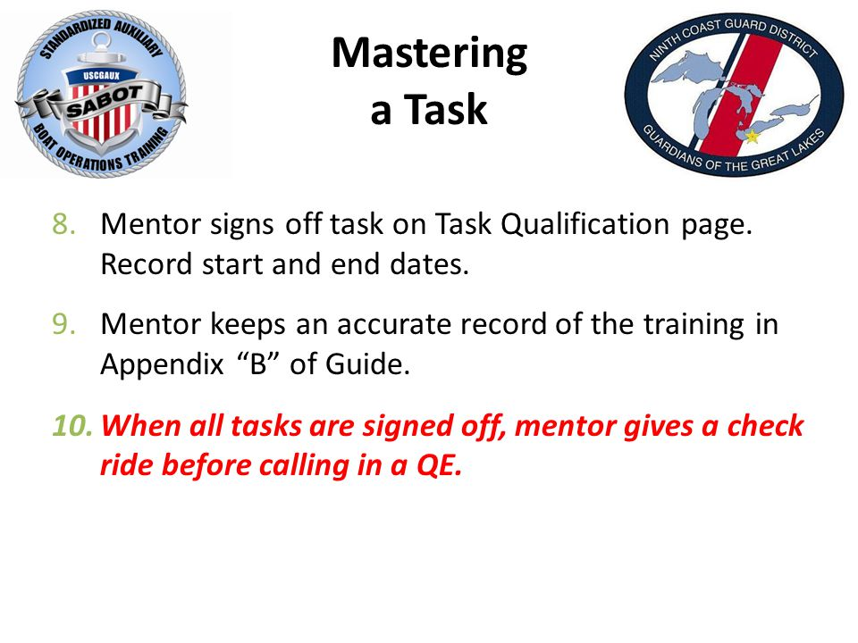 Mastering a Task 8.Mentor signs off task on Task Qualification page.