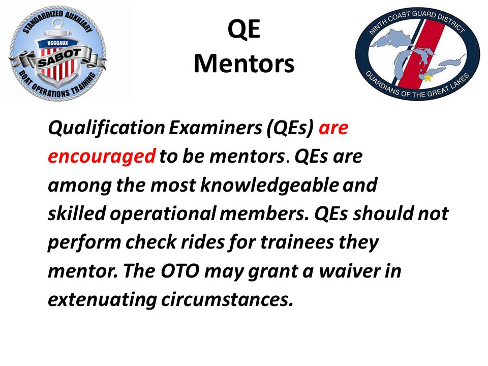 QE Mentors Qualification Examiners (QEs) are encouraged to be mentors.