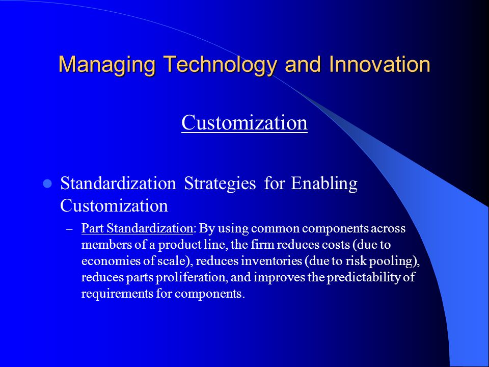 Managing Technology and Innovation Customization Standardization Strategies for Enabling Customization – Part Standardization: By using common compone