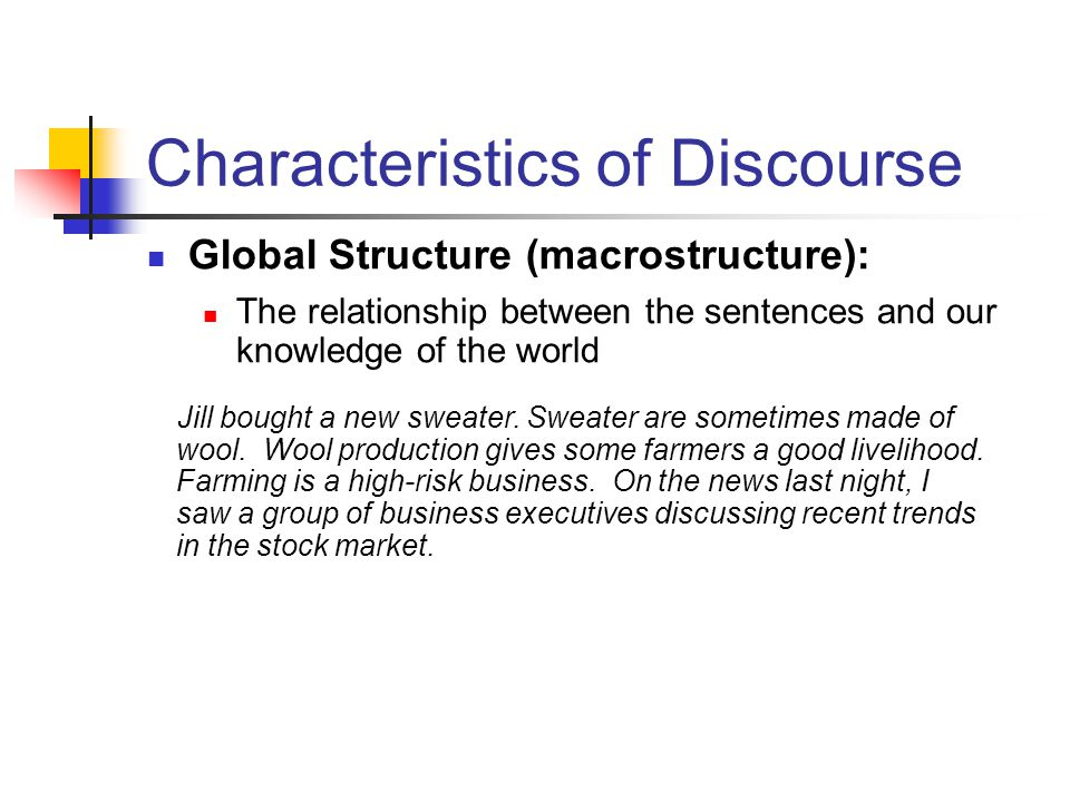 Characteristics of Discourse Global Structure (macrostructure): Jill bought a new sweater.
