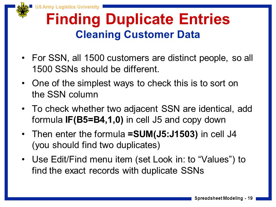 Spreadsheet Modeling - 19 US Army Logistics University Finding Duplicate Entries Cleaning Customer Data For SSN, all 1500 customers are distinct peopl