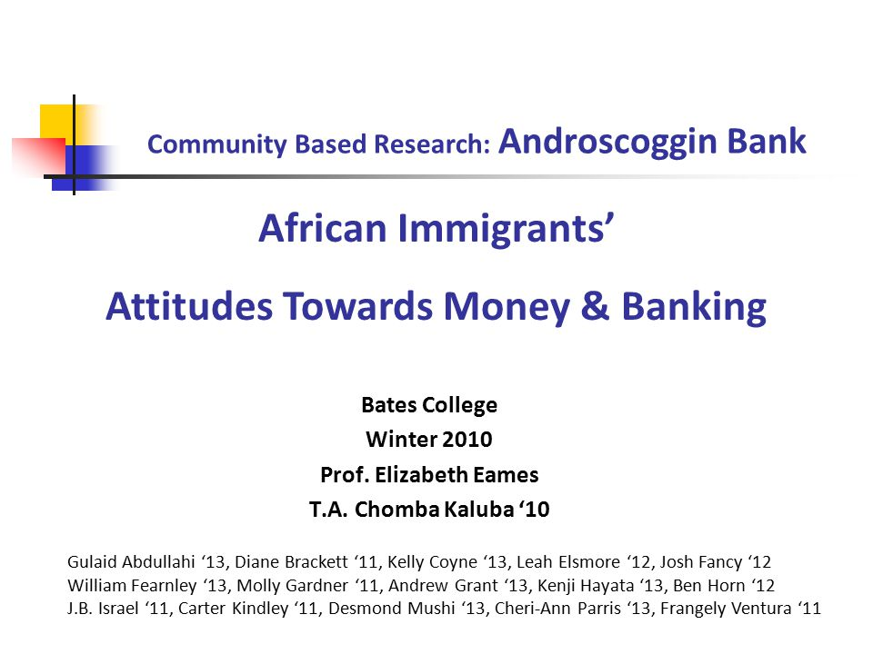 Community Based Research: Androscoggin Bank Bates College Winter 2010 Prof.