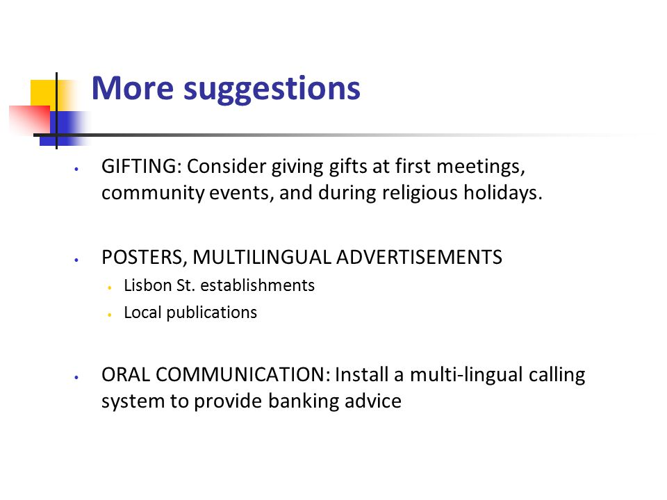 More suggestions GIFTING: Consider giving gifts at first meetings, community events, and during religious holidays.