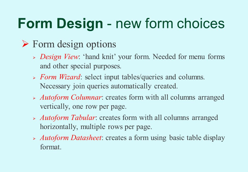 Form Design - new form choices  Form design options  Design View: 'hand knit' your form.