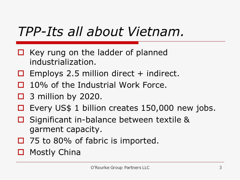 TPP-Its all about Vietnam.  Key rung on the ladder of planned industrialization.