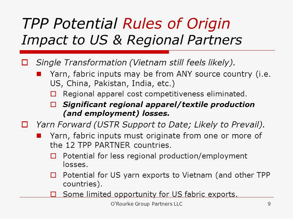 TPP Potential Rules of Origin Impact to US & Regional Partners  Single Transformation (Vietnam still feels likely).