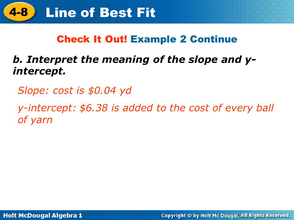 Holt McDougal Algebra 1 4-8 Line of Best Fit Check It Out.