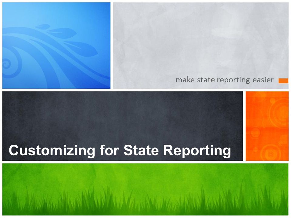 make state reporting easier Customizing for State Reporting