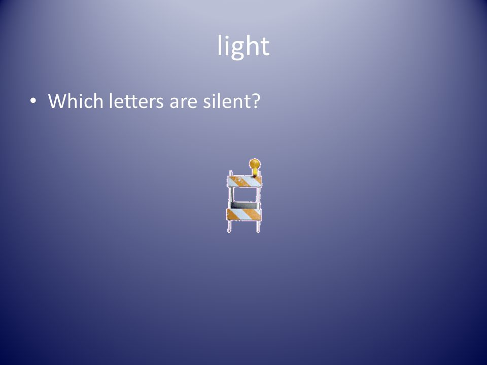Which letter is silent? The letter k is always silent when it comes before the letter n.