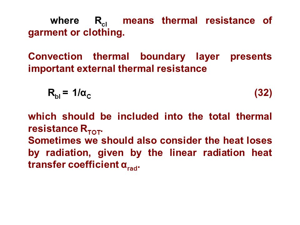 where R cl means thermal resistance of garment or clothing.