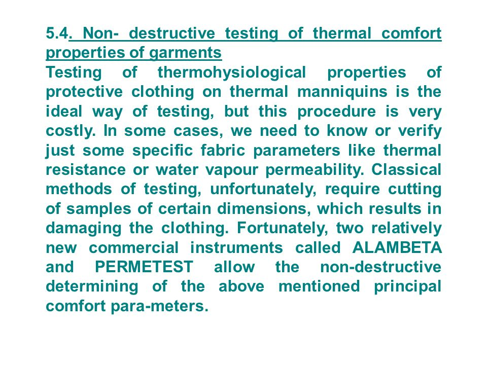 5.4. Non- destructive testing of thermal comfort properties of garments Testing of thermohysiological properties of protective clothing on thermal man