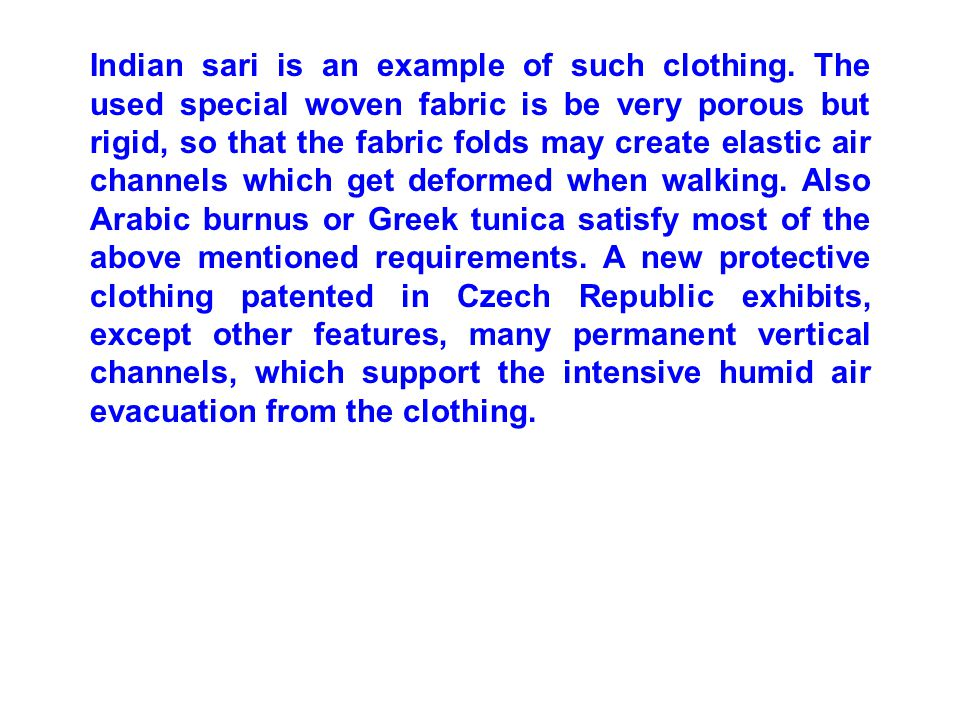 Indian sari is an example of such clothing.