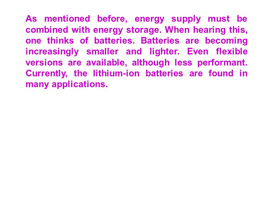 As mentioned before, energy supply must be combined with energy storage.