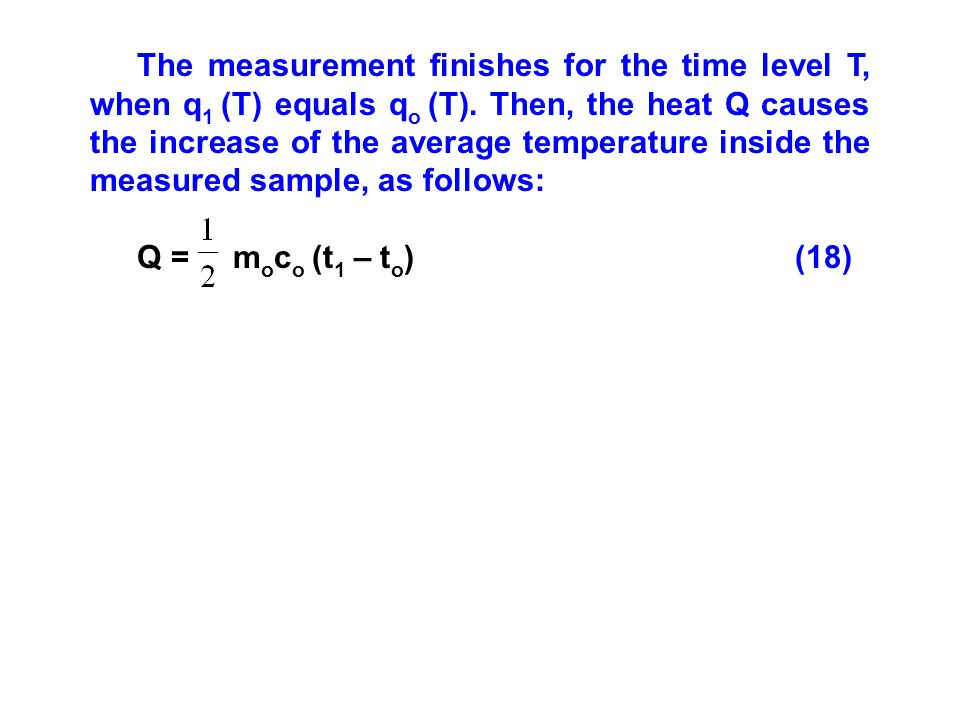 The measurement finishes for the time level T, when q 1 (T) equals q o (T).