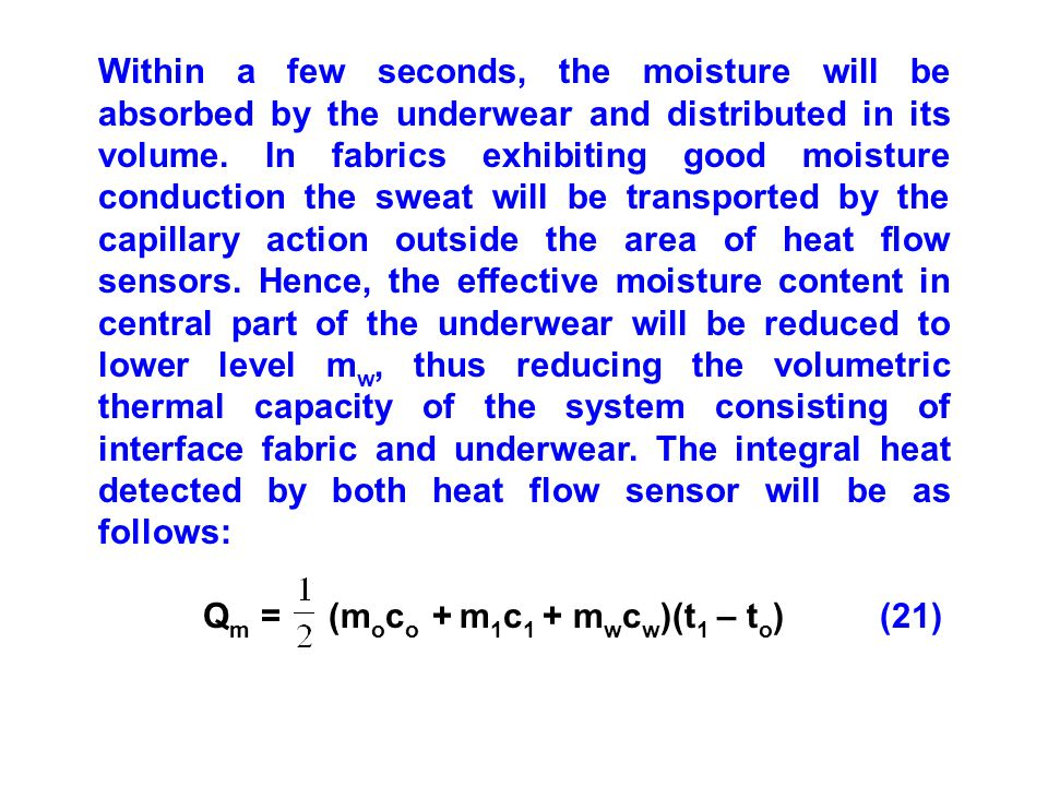 Within a few seconds, the moisture will be absorbed by the underwear and distributed in its volume.