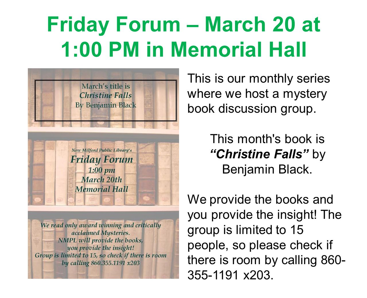 Friday Forum – March 20 at 1:00 PM in Memorial Hall This is our monthly series where we host a mystery book discussion group.