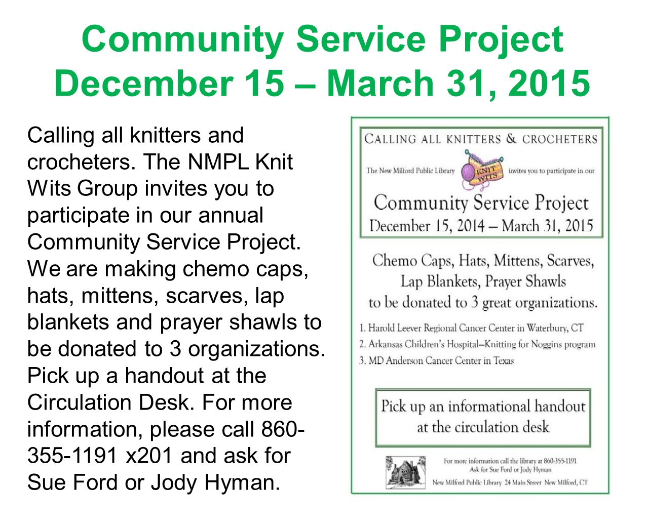 Community Service Project December 15 – March 31, 2015 Calling all knitters and crocheters. The NMPL Knit Wits Group invites you to participate in our