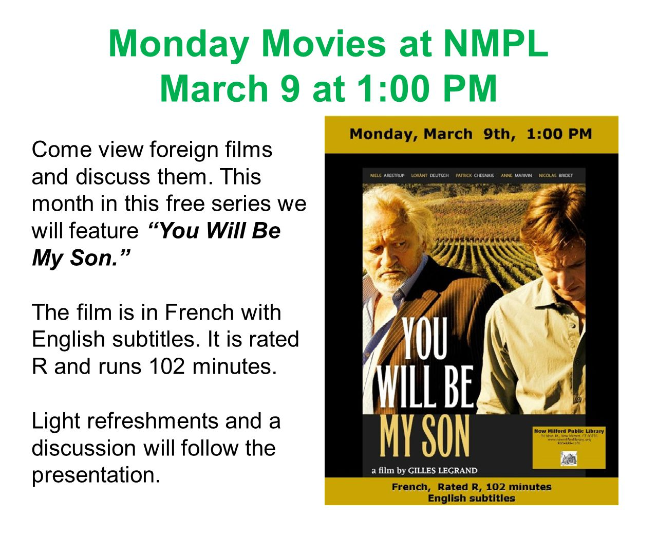 Monday Movies at NMPL March 9 at 1:00 PM Come view foreign films and discuss them.