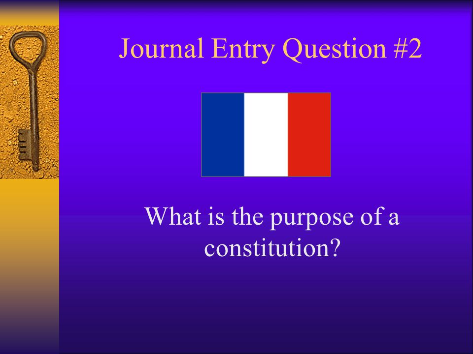 Journal Entry Question #2 What is the purpose of a constitution?