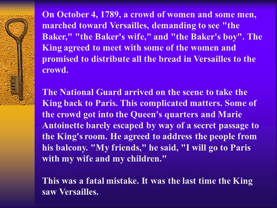 On October 4, 1789, a crowd of women and some men, marched toward Versailles, demanding to see