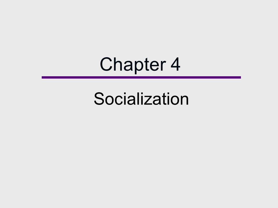 Chapter Outline  The Socialization Process  Agents of Socialization  Theories of Socialization  Growing up in a Diverse Society  Socialization Across the Life Course  Resocialization