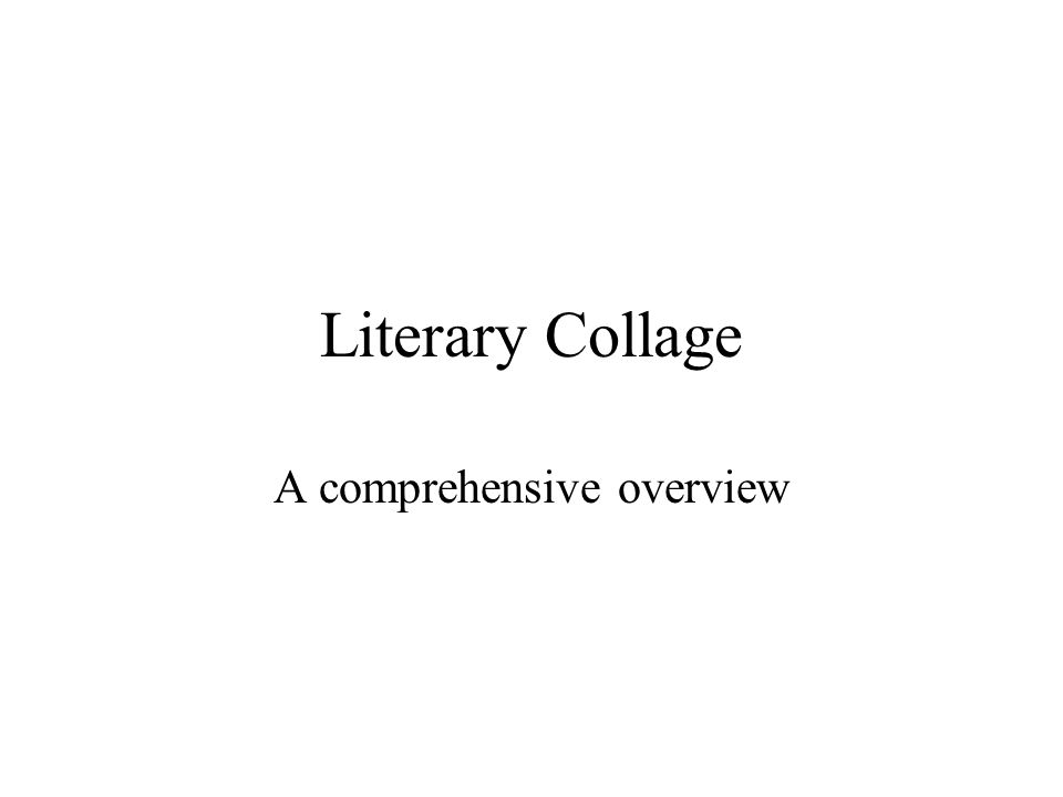 Literary Collage A comprehensive overview