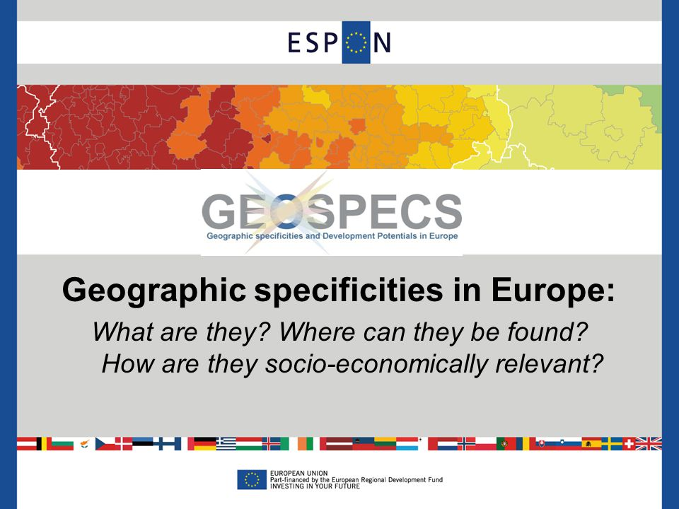 Geographic specificities in Europe: What are they.
