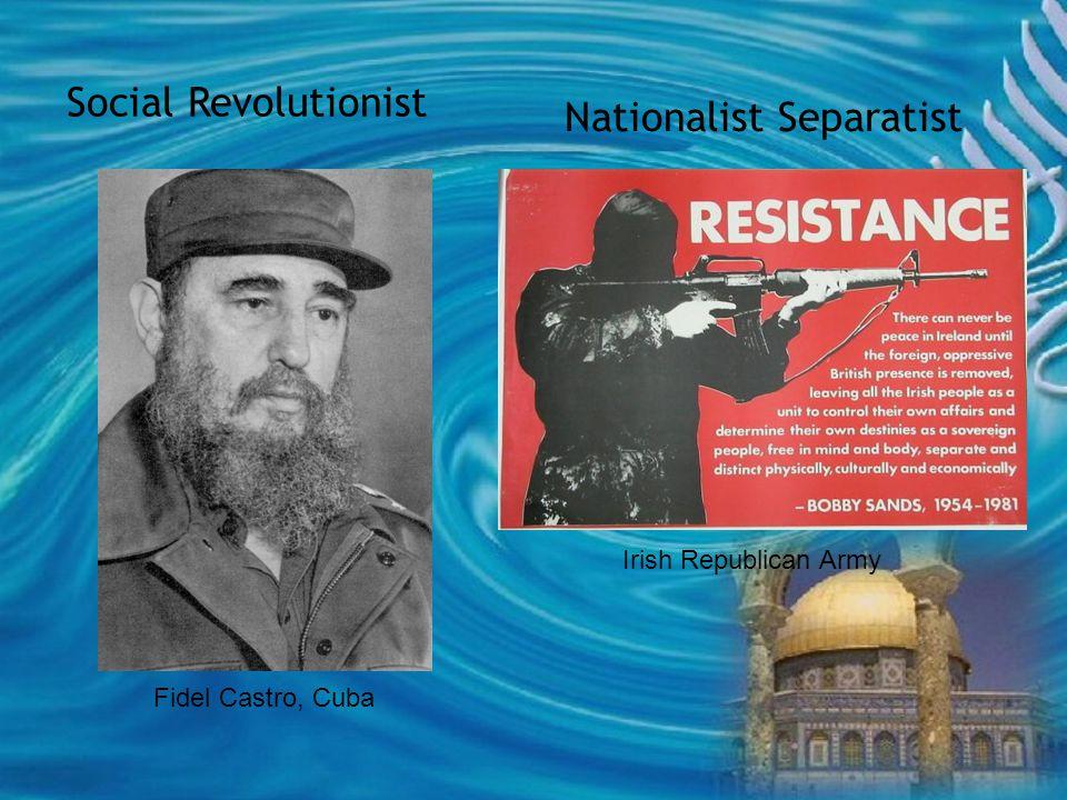 Social Revolutionist Nationalist Separatist Fidel Castro, Cuba Irish Republican Army