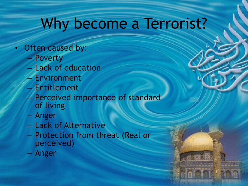 Why become a Terrorist.