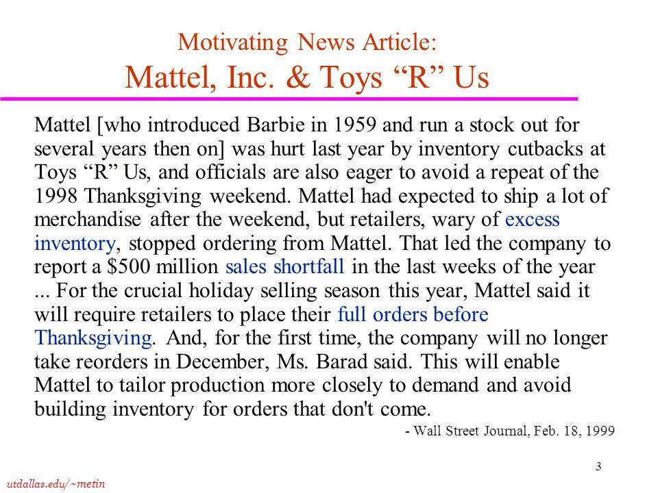 utdallas.edu /~metin 3 Motivating News Article: Mattel, Inc.
