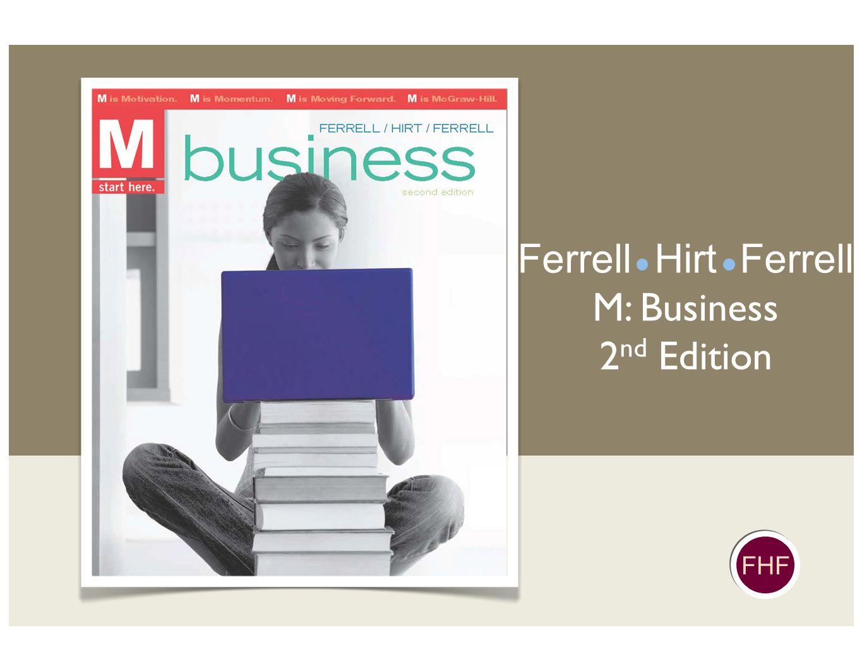 FHF Ferrell Hirt Ferrell M: Business 2 nd Edition