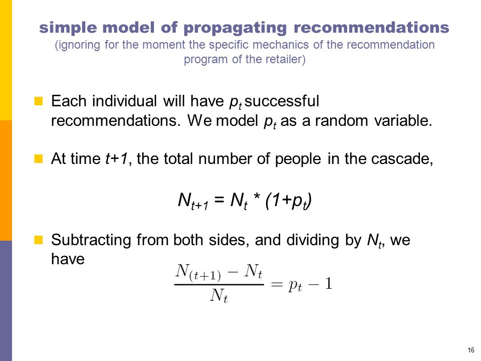 16 simple model of propagating recommendations (ignoring for the moment the specific mechanics of the recommendation program of the retailer) Each ind