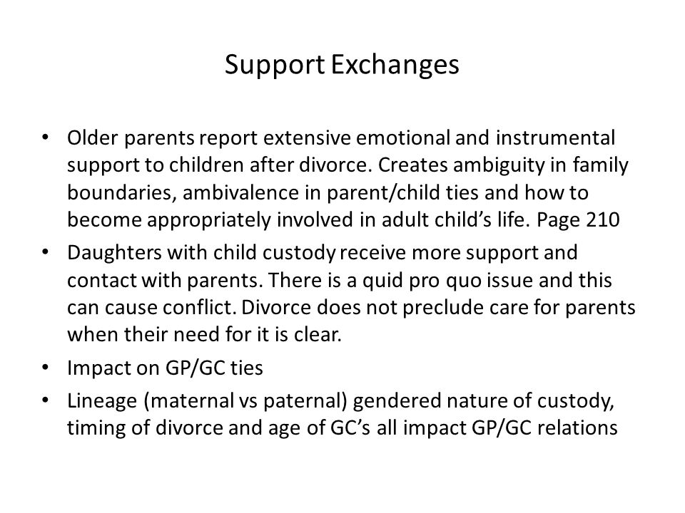 Support Exchanges Older parents report extensive emotional and instrumental support to children after divorce.