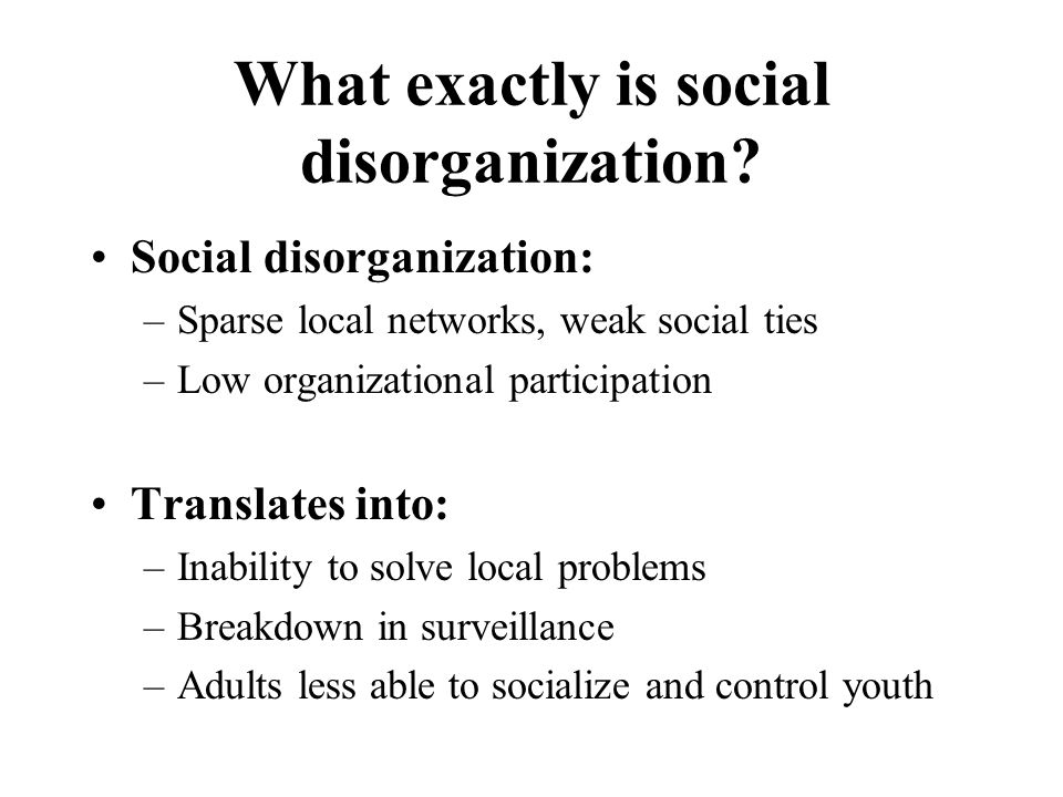What exactly is social disorganization.