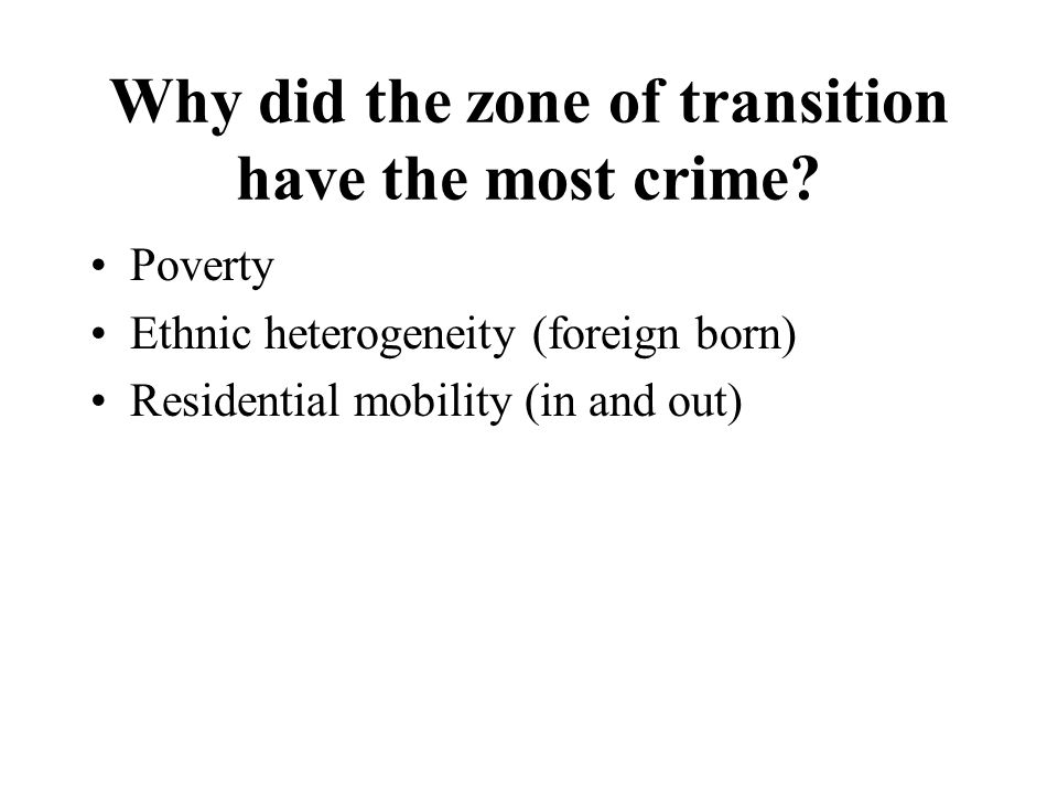 Why did the zone of transition have the most crime.